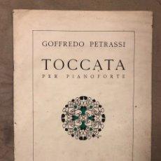 Partituras musicales: GOFFREDO PETRASSI, TOCCATA PER PIANOFORTE. RICORDI 1934.. Lote 182910670