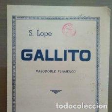 Partituras musicales: PARTITURA GALLITO-PASODOBLE FLAMENCO. Lote 182944200