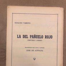 Partituras musicales: LA DEL PAÑUELO AZUL (ZORTZIKO A BILBAO). IGNACIO TABUYO. TRANSCRIPCIÓN CANTO Y GUITARRA: JOSÉ DE AZP. Lote 183029496