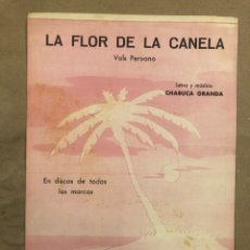 Partituras musicales: LA FLOR DE LA CANELA (VALS PERUANO). LETRA Y MÚSICA: CHABUCA GRANDA. EDICIONES QUIROGA 1957.. Lote 183030573