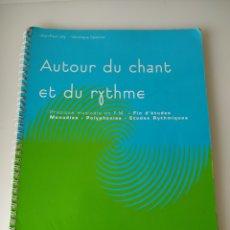 Partituras musicales: LIBRO DE PARTIRURAS FRANCÉS AUTOUR DU CHANT ET DU RYTHME. Lote 184886407