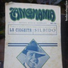 Partituras musicales: TANGOMANIA. REVISTA MUSICAL ILUSTRADA. Nº9. LA CIEGUITA - SILBIDO. CARLITOS GARDEL.. Lote 186004461