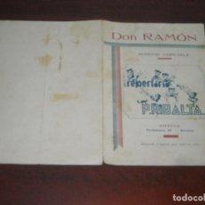 Partituras musicales: ANTIGUA PARTITURA - DON RAMON - REPERTORIO P. RIBALTA - SCHOTIS COREABLE- VER FOTOS DETALLES. Lote 189124885