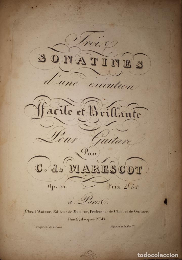 TROIS SONATINES D'UNE EXÉCUTION FACILE ET BRILLANTE POUR GUITARE, PAR C. DE MARESCOT GUITARRA (Música - Partituras Musicales Antiguas)