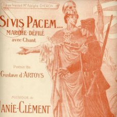 Partituras musicales: SIVIS PACEM MARCHA DESFILE. MÚSICA MILITAR. POÉSIE DE GUSTAVE D'ARTOYS. MUSIQUE DE JANIE-CLÉMENT.. Lote 191474287