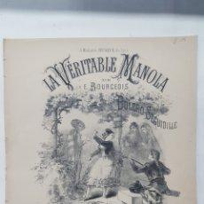 Partituras musicales: LA VÉRITABLE MANOLA. BOLERO SEGUIDILLE. PAROLES DE THEÓPHILE GAUTIER. MUSIQUE DE EMILE BOURGEOIS.. Lote 191891831