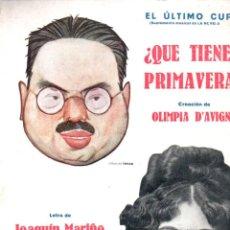 Partituras musicales: MARIÑO Y ESPERT MORERA : ¿QUÉ TIENES, PRIMAVERA - OLIMPIA D' AVIGNY (EL ÚLTIMO CUPLÉ, C. 1930). Lote 192029362
