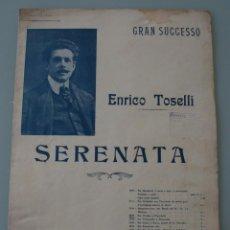 Partituras musicales: ENRICO TOSELLI: SERENATA – PARTITURA – EDIZIONE C. BRATTI & C. 1927 - 8 PAGINAS FORMATO 33 X 25 CM. Lote 192903216