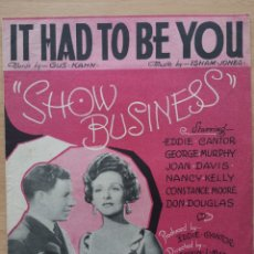 Partituras musicales: PARTITURA CINE. IT HAD TO BE YOU. SHOW BUSINES. EDDIE CANTOR. GEORGE MURPHY. RKO RADIO.. Lote 194387842