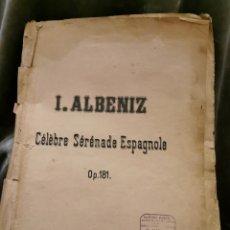 Partituras musicales: I.ALBENIZ CELEBRE SERENADE ESPAGNOLE. Lote 194646233