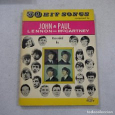Partituras musicales: 50 HIT SONGS COMPOSED BY JOHN LENNON & PAUL MCCARTNEY (PARTITURAS) - 1973. Lote 194710997