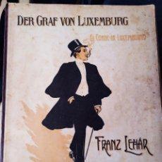 Partituras musicales: ANTIGUA PARTITURA EL CONDE DE LUXEMBURGO. FRANZ LEHAR. EDICIONES CASA DOTESIO.. Lote 194768991