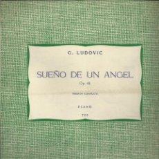 Partituras musicales: SUEÑO DE UN ÁNGEL. G. LUDOVIC. PARTITURA 4 PÁG.. Lote 195019743