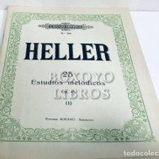 Partituras musicales: HELLER, E. ESTUDIOS PARA PIANO III. 25 ESTUDIOS MELÓDICOS. INTRODUCCIÓN A 'EL ARTE DE FRASEAR' OP. 1. Lote 195062021