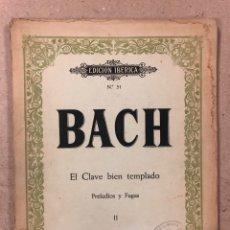 Partituras musicales: BACH, EL CLAVEL BIEN TEMPLADO (PRELUDIOS Y FUGAS II). EDITORIAL BOILEAU, EDICIÓN IBÉRICA N° 51.. Lote 195380958