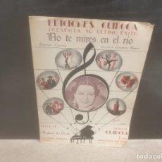 Partituras musicales: MUSICA....ANTIGUA PARTITURA...NO TE .... MIRES EN EL RIO......CONCHITA PIQUER....1940...... Lote 196202776