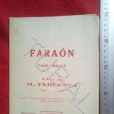 Partituras musicales: TUBAL M TABUENCA FARAON PASODOBLE PARTITURA ANTIGUA 1933 P5. Lote 197859393