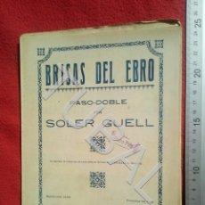 Partituras musicales: TUBAL SOLER GUELL BRISAS DEL EBRO PASODOBLE PARTITURA ANTIGUA P5. Lote 197861493