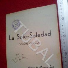 Partituras musicales: TUBAL MANUEL TELL LA SOLE SOLEDAD CHOTIS 1932 PARTITURA P5. Lote 197881662