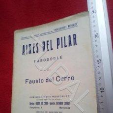 Partituras musicais: TUBAL FAUSTO DEL CERRO AIRES DEL PILAR PASODOBLE 1932 PARTITURA P7. Lote 199098777