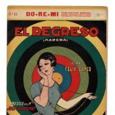 Partituras musicales: EL REGRESO. MARCHA. LETRA DE FELIX GARZO. ED. DO-RE-MI.. Lote 200176982