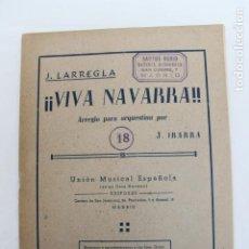 Partitions Musicales: PARTITURA VIVA NAVARRA, J. LARREGLA, ARREGLO PARA ORQUESTINA, UNION MUSICAL 1945. Lote 200618340