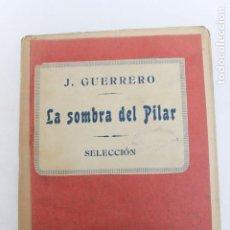 Partiture musicali: PARTITURA LA SOMBRA DEL PILAR, SELECCION J. GUERRERO . Lote 201154120