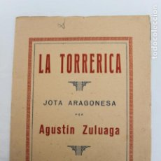 Partiture musicali: PARTITURA LA TORRERICA JOTA ARAGONESA POR AGUSTÍN ZULUAGA. Lote 201199287