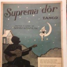 Partituras musicales: PARTITURA DE COLECCION ANTIGUA TANGO SUPREMA DOR. Lote 203098386