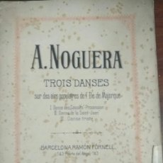 Partituras musicales: PARTITURAS A. NOGUERA TROIS DANSES. Lote 203352025