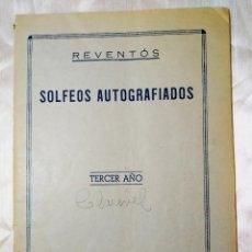 Partituras musicales: SOLFEOS AUTOGRAFIADOS.TERCER AÑO. REVENTOS. UNIÓN MUSICAL ESPAÑOLA. Lote 205288868