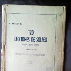 Partituras musicales: 120 LECCIONES DE SOLFEO PARA REPENTIZAR. PRIMERA PARTE. REVENTOS. UNION MUSICAL ESPAÑOLA. Lote 205289531