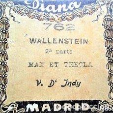 Partituras musicales: PARTITURA 762 WALLENSTEIN 2ª PARTE MAX ET TKECLA V D INDY , PARA GRAMOLA MARCA DIANA EN BUEN ESTADO. Lote 205445163