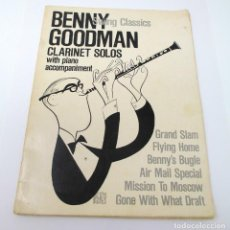 Partituras musicales: BENNY GOODMAN CLARINET SOLOS WITH PIANO ACCOMPANIMENT - SWING CLASSICS - NEW YORK 1941.. Lote 205577920