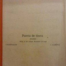 Partituras musicales: PARTITURA. PUERTA DE TIERRA. BOLERO. NÚM 5. DEL ÁLBUM RECUERDOS DE VIAJE. VIOLONCELLO. I. ALBENIZ. Lote 206147025