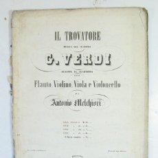 Partituras musicales: VERDI. IL TROVATORE. MILANO. TITTO DI GIO RICORDI. OPERA. SIGLO XIX. PRIMERA EDICIÓN ?. Lote 206147208