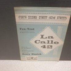 Partituras musicales: ANTIGUA PARTITURA DE MUSICA....LA CALLE 42....FOX- TROT ANERICANO.... Lote 206365637