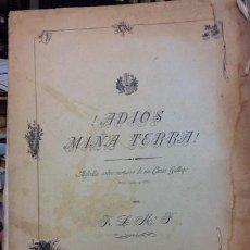 Partituras musicales: PARTITURA . ADIOS MIÑA TERRA. 1903. FIRMADA. Lote 206564820