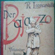 Partituras musicales: PARTITURAS DER BAJAZZO R.LEONCAVALLO VOLSTANDIGER AUSZUG FUR PIANOFORTE ALLEIN. Lote 207105718