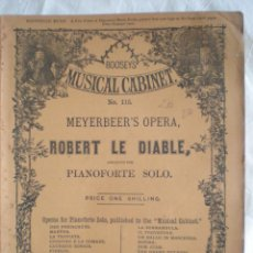 Partituras musicales: PARTITURA MUSICAL CABINET, PIANO FORTE SOLO, MEYERBEER`S, ROBERT LE DIABLE. LONDON BOOSEY & CO, HOLL. Lote 207131612