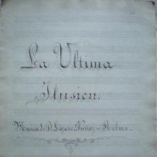 Partituras musicales: PARTITURA MANUSCRITA, LA ULTIMA ILUSION, ROMANZA DE LAZARO NUÑEZ ROBRES 4 PÁGINAS. Lote 207133963