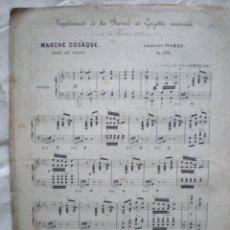 Partituras musicales: PARTITURA DEL XIX, MARCHA COSAQUE, WEHELE, SUPLEMENT REVUE ET GAZELLE MUSICALE, PIANO 5 PÁGINAS. Lote 207134136
