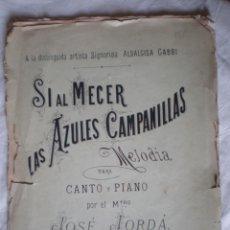 Partiture musicali: PARTITURA LAS AZULES CAMPANILLAS CANTO Y PIANO, JOSÉ JORDÁ DEDICADA A ALDALGISA GABBI. Lote 207134750