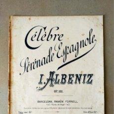 Partituras musicales: PARTITURA - ISAAC ALBENIZ / CELEBRE SERENATA ESPAÑOLA OP. 181 - ED. RAMON FORNELL. Lote 209949123