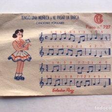 Partituras musicales: PARTITURA MUSICAL, TENGO UNA MUÑECA Y AL PASAR LA BARCA.. PIANO REIG, NO.727 (JUGUETE). Lote 210396321