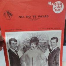 Partituras musicales: LOS T.N.T. NO, NO TE VAYAS. MUSICAL DEL SUR. PARTITURA.. Lote 211820568