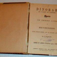 Partituras musicales: MEYERBEER - DINORAH - COMPLETA - BOSSEY & CO - ED. ARTHUR SULLIVAN. Lote 212571282
