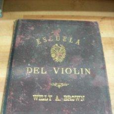 Partituras musicales: ESCUELA DEL VIOLIN- WILLY A.BROWN- D.ALARD. Lote 213453457