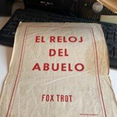 Partituras musicales: EL RELOJ DEL ABUELO. Lote 213880843