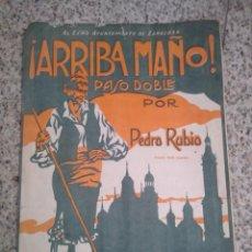 Partituras musicales: PARTITURA ARRIBA MAÑO ' PASADOBLE - MUSICA DE PEDRO RUBIO. Lote 214355021